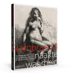 Nieuwe tentoonstelling Rembrandts Naakte Waarheid Museum Het Rembrandthuis Amsterdam